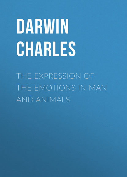 Чарльз Дарвин The Expression of the Emotions in Man and Animals чарльз дарвин the descent of man in 2 p part 2 происхождение человека в 2 ч часть 2