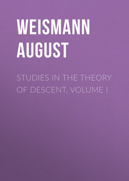Weismann August Studies in the Theory of Descent, Volume I weismann august studies in the theory of descent volume i