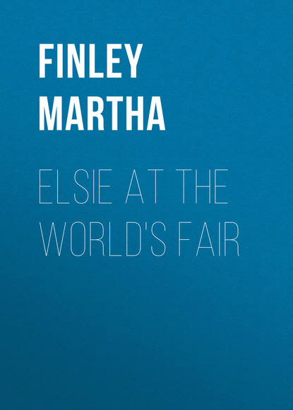 Finley Martha Elsie at the World's Fair finley martha elsie s widowhood