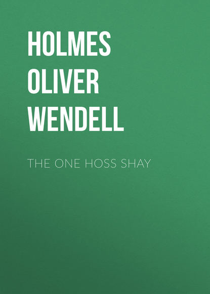 Фото - Holmes Oliver Wendell The One Hoss Shay margaret r miles the wendell cocktail