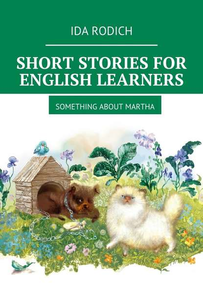 Ida Rodich Short stories for English stories. Something about Martha ida rodich something about martha short stories for english learners