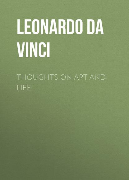 Leonardo da Vinci Thoughts on Art and Life walter isaacson leonardo da vinci