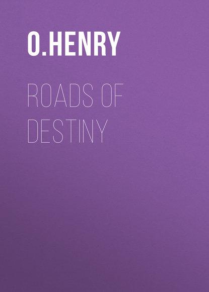 О. Генри Roads of Destiny o henry roads of destiny дороги судьбы на английском языке