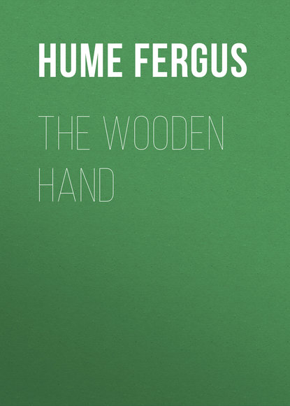 Hume Fergus The Wooden Hand fergus hume the green mummy