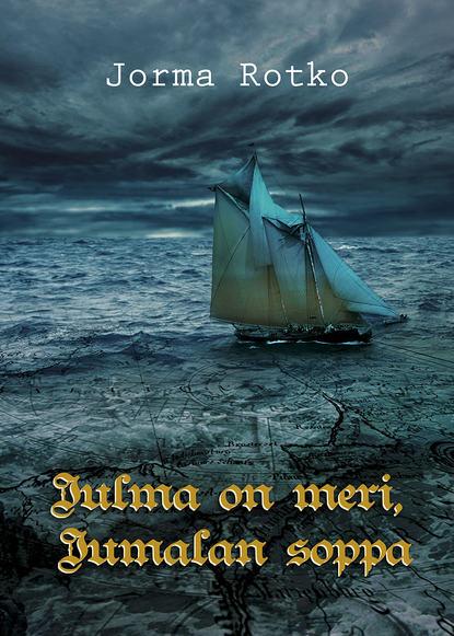 Jorma Rotko Julma on meri, Jumalan soppa недорого