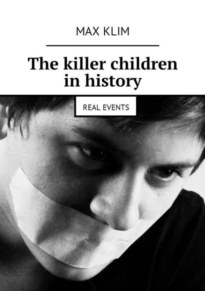 Max Klim The killer children in history. Real events max klim carrière et crimes ribbentrop