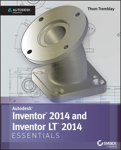 Thom Tremblay Inventor 2014 and Inventor LT 2014 Essentials: Autodesk Official Press thom tremblay inventor 2014 and inventor lt 2014 essentials autodesk official press