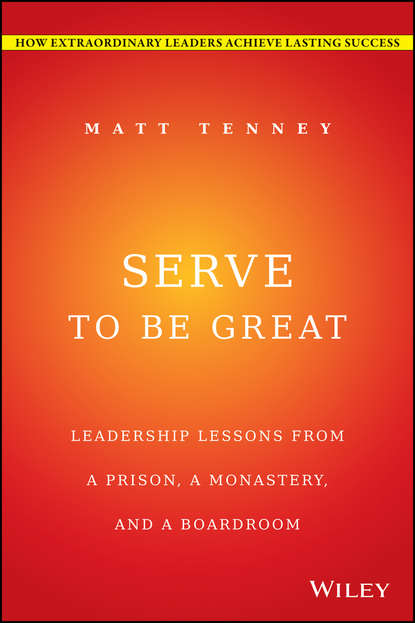 Джон Гордон Serve to Be Great. Leadership Lessons from a Prison, a Monastery, and a Boardroom chris widener leadership rules how to become the leader you want to be