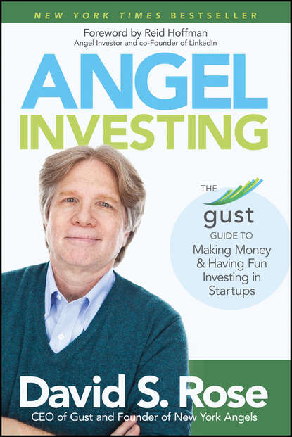 Reid Hoffman Angel Investing. The Gust Guide to Making Money and Having Fun Investing in Startups martin truax the evergreen portfolio timeless strategies to survive and prosper from investing pros