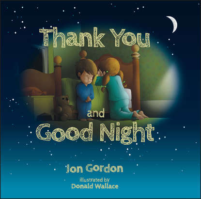 Jon Gordon Thank You and Good Night jon gordon serve to be great leadership lessons from a prison a monastery and a boardroom