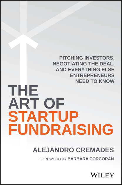 Alejandro Cremades The Art of Startup Fundraising. Pitching Investors, Negotiating the Deal, and Everything Else Entrepreneurs Need to Know you are a badass at making money master the mindset of wealth
