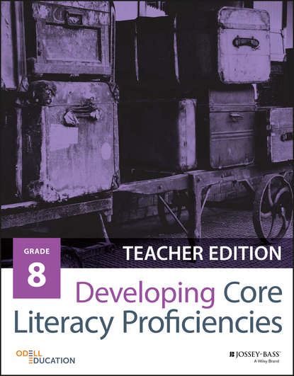Odell Education Developing Core Literacy Proficiencies, Grade 8 sarah tantillo literacy and the common core recipes for action