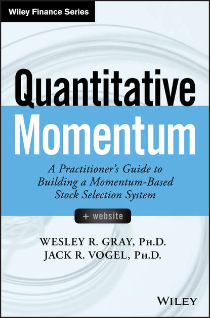 Wesley R. Gray Quantitative Momentum. A Practitioner's Guide to Building a Momentum-Based Stock Selection System matthew tuttle how harvard and yale beat the market what individual investors can learn from the investment strategies of the most successful university endowments