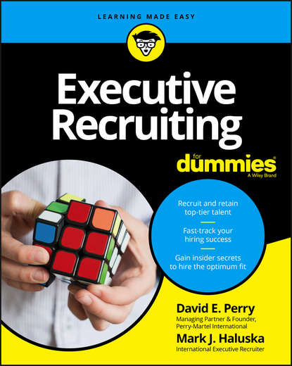 David Perry E. Executive Recruiting For Dummies jacqui harper executive presentations develop presence to speak with confidence and skill