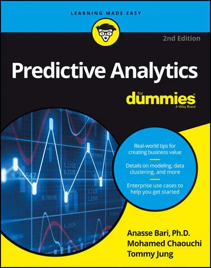 Dr. Jung Tommy Predictive Analytics For Dummies dean abbott applied predictive analytics