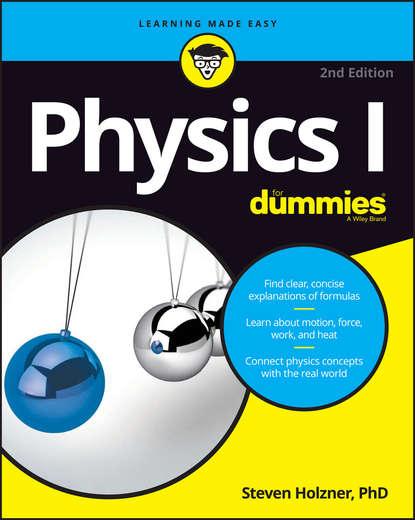 Steven Holzner Physics I For Dummies steven holzner u can physics i for dummies