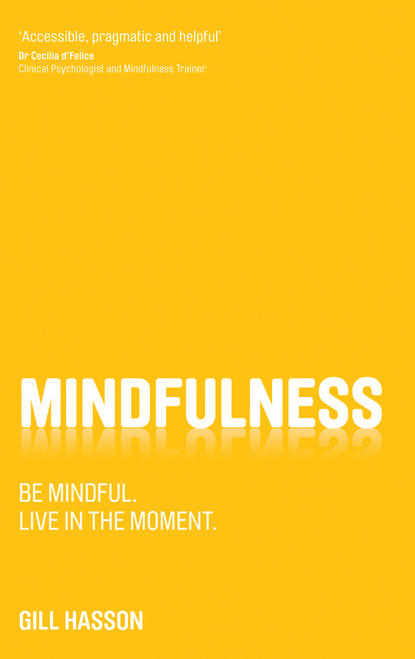 Mindfulness. Be mindful. Live in the moment.