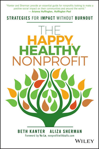 Фото - Beth Kanter The Happy, Healthy Nonprofit. Strategies for Impact without Burnout nagoski emily nagoski amelia burnout solve your stress cycle