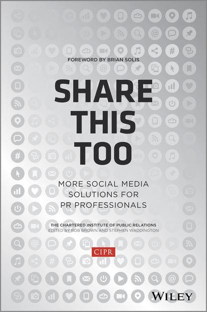 Фото - Brian Solis Share This Too. More Social Media Solutions for PR Professionals отсутствует public relations