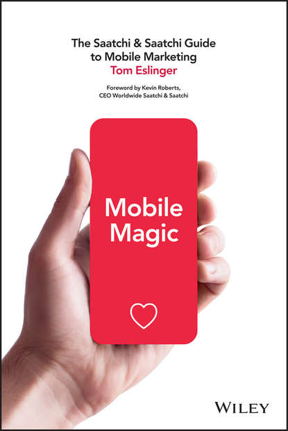 Tom Eslinger Mobile Magic. The Saatchi and Saatchi Guide to Mobile Marketing and Design design of a mobile robot vision