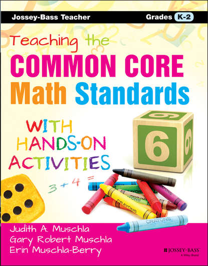 Erin Muschla Teaching the Common Core Math Standards with Hands-On Activities, Grades K-2