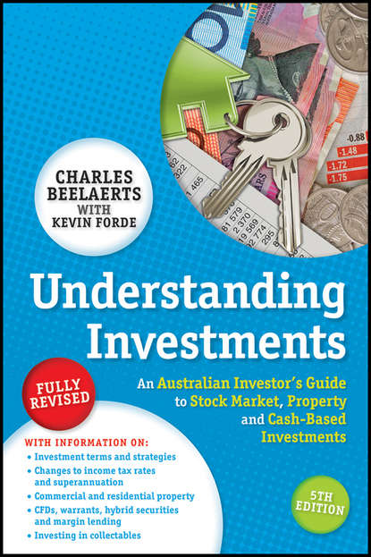Фото - Charles Beelaerts Understanding Investments. An Australian Investor's Guide to Stock Market, Property and Cash-Based Investments kevin grogan the only guide you ll ever need for the right financial plan managing your wealth risk and investments