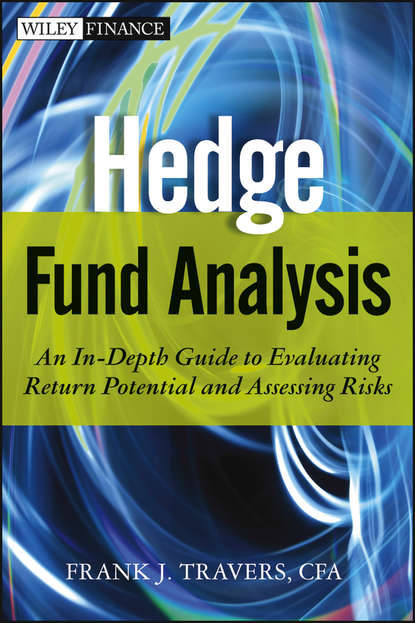 Frank Travers J. Hedge Fund Analysis. An In-Depth Guide to Evaluating Return Potential and Assessing Risks daniel strachman a the long and short of hedge funds a complete guide to hedge fund evaluation and investing