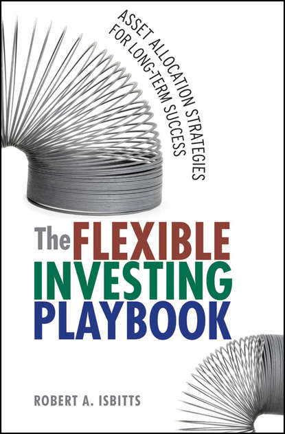 Robert Isbitts The Flexible Investing Playbook. Asset Allocation Strategies for Long-Term Success matthew tuttle how harvard and yale beat the market what individual investors can learn from the investment strategies of the most successful university endowments