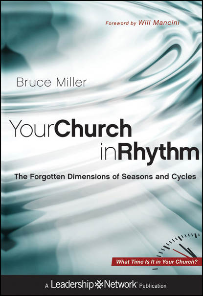 Bruce Miller B. Your Church in Rhythm. The Forgotten Dimensions of Seasons and Cycles недорого