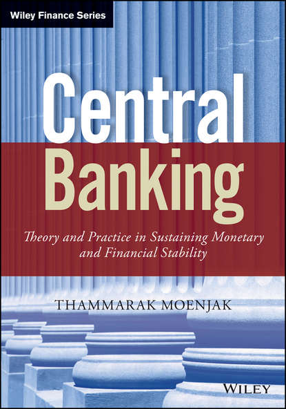 Thammarak Moenjak Central Banking. Theory and Practice in Sustaining Monetary and Financial Stability music and monetary policy