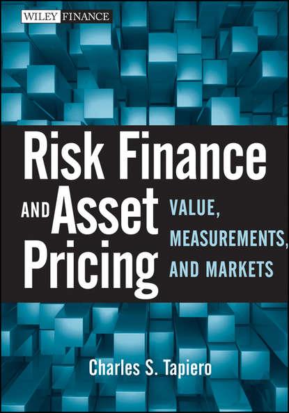 Charles Tapiero S. Risk Finance and Asset Pricing. Value, Measurements, and Markets недорого