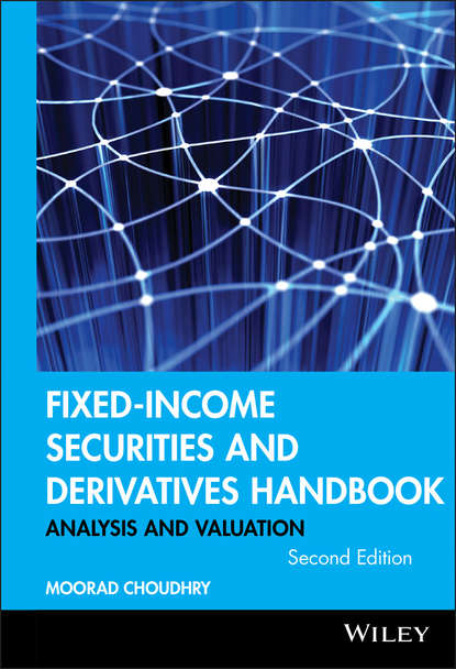 Moorad Choudhry Fixed-Income Securities and Derivatives Handbook schofield neil c trading the fixed income inflation and credit markets a relative value guide