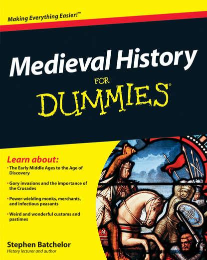 Stephen Batchelor Medieval History For Dummies шампунь chapter