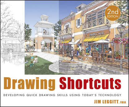 Jim Leggitt Drawing Shortcuts. Developing Quick Drawing Skills Using Today's Technology bradley cantrell digital drawing for landscape architecture contemporary techniques and tools for digital representation in site design