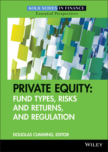 Douglas Cumming Private Equity. Fund Types, Risks and Returns, and Regulation kevin elsäßer value creation of private equity