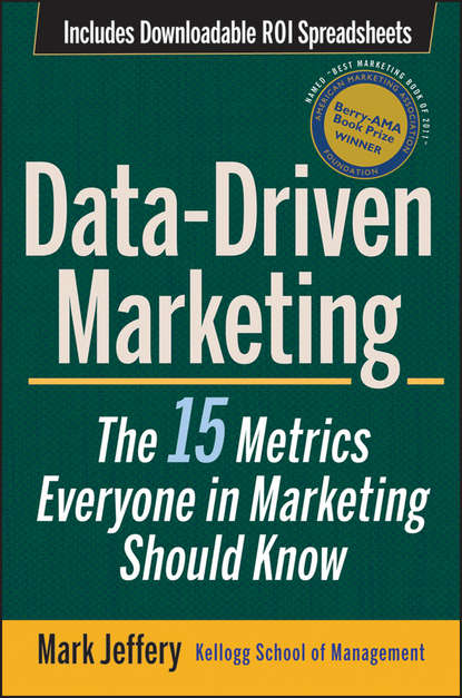 Mark Jeffery Data-Driven Marketing. The 15 Metrics Everyone in Marketing Should Know entrepreneurial marketing