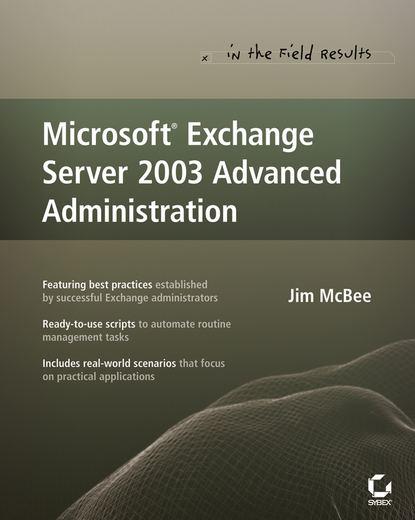 Фото - Jim McBee Microsoft Exchange Server 2003 Advanced Administration brian svidergol mastering microsoft exchange server 2016