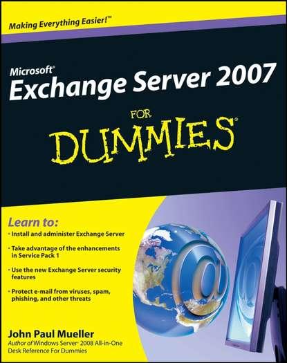 Фото - John Paul Mueller Microsoft Exchange Server 2007 For Dummies brian svidergol mastering microsoft exchange server 2016