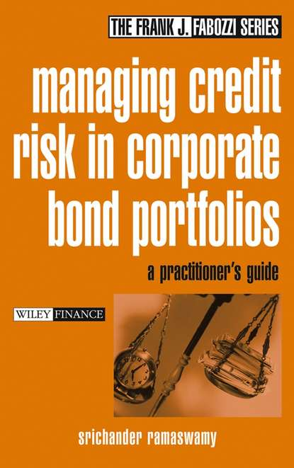 Srichander Ramaswamy Managing Credit Risk in Corporate Bond Portfolios. A Practitioner's Guide donna kennedy glans corporate integrity a toolkit for managing beyond compliance