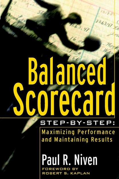 Paul Niven R. Balanced Scorecard Step-by-Step. Maximizing Performance and Maintaining Results bruce tulgan the 27 challenges managers face step by step solutions to nearly all of your management problems