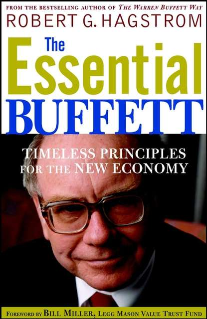 Robert Hagstrom G. The Essential Buffett. Timeless Principles for the New Economy