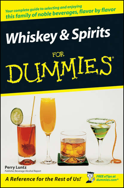 Perry Luntz Whiskey and Spirits For Dummies perry luntz whiskey and spirits for dummies