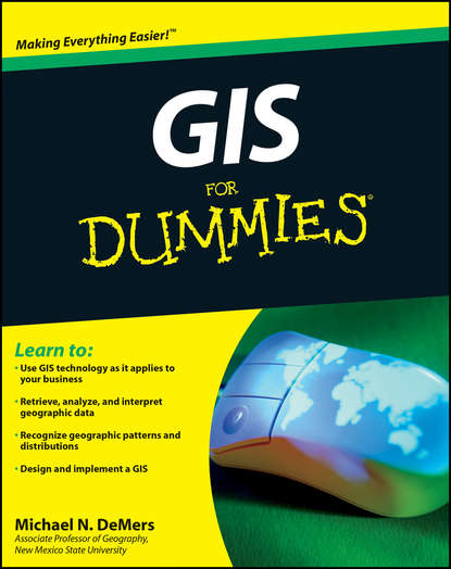 Michael DeMers N. GIS For Dummies jack dangermond introducing geographic information systems with arcgis a workbook approach to learning gis
