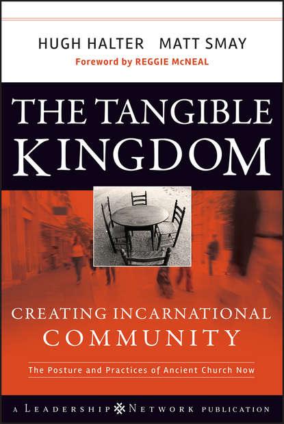 цена на Hugh Halter The Tangible Kingdom. Creating Incarnational Community