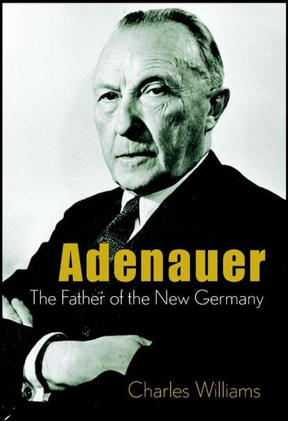 цена на Charles Williams Adenauer. The Father of the New Germany
