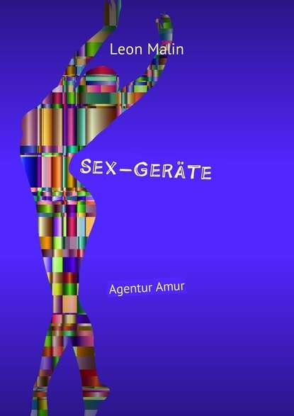 Фото - Leon Malin Sex-Geräte. Agentur Amur leon malin sex geräte agentur amur