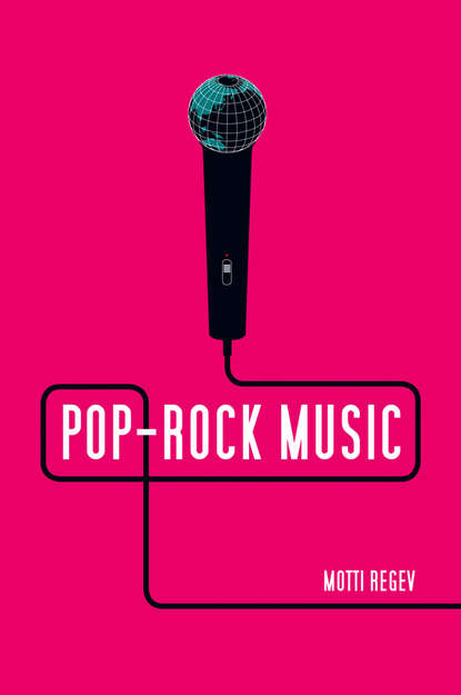 Motti Regev Pop-Rock Music. Aesthetic Cosmopolitanism in Late Modernity motti regev popular music and national culture in israel
