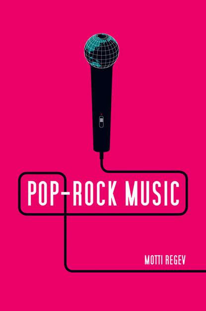 Motti Regev Pop-Rock Music. Aesthetic Cosmopolitanism in Late Modernity ewa dębicka borek cracow indological studies 2016 nr 18 cosmopolitanism and regionalism in indian cultural dynamics