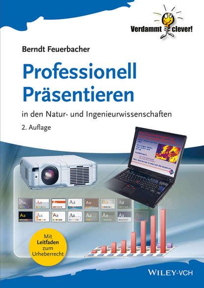 Berndt Feuerbacher Professionell Präsentieren. in den Natur- und Ingenieurwissenschaften f vollmer goethes egmont erlautert und gewurdigt fur hohere lehranstalten sowie zum selbststudium