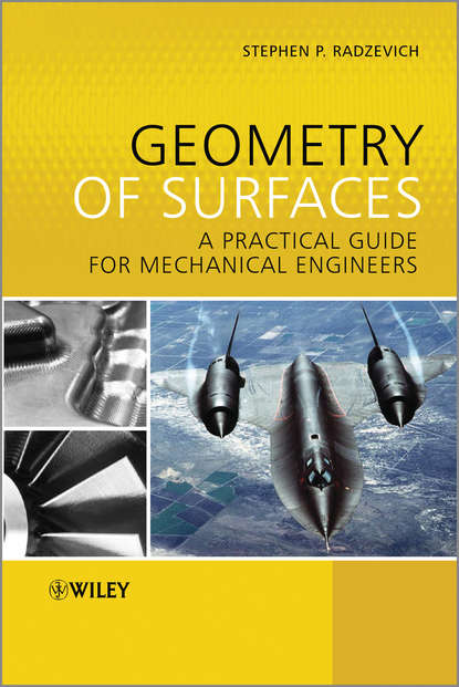 Stephen Radzevich P. Geometry of Surfaces. A Practical Guide for Mechanical Engineers a system approach to mechanical engineering problems